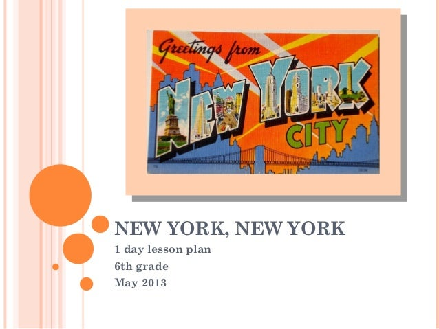 NEW YORK, NEW YORK1 day lesson plan6th gradeMay 2013
