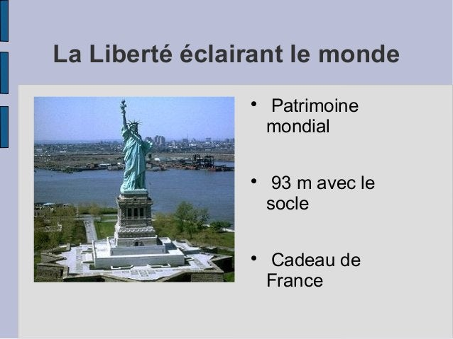 La Liberté éclairant le monde  Patrimoine mondial  93 m avec le socle  Cadeau de France