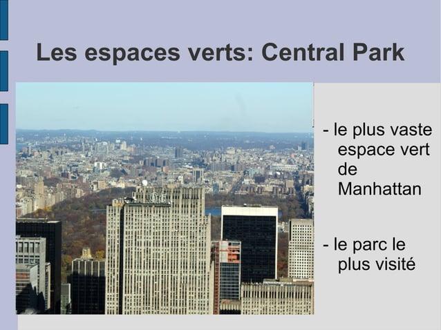 Les espaces verts: Central Park - le plus vaste espace vert de Manhattan - le parc le plus visité