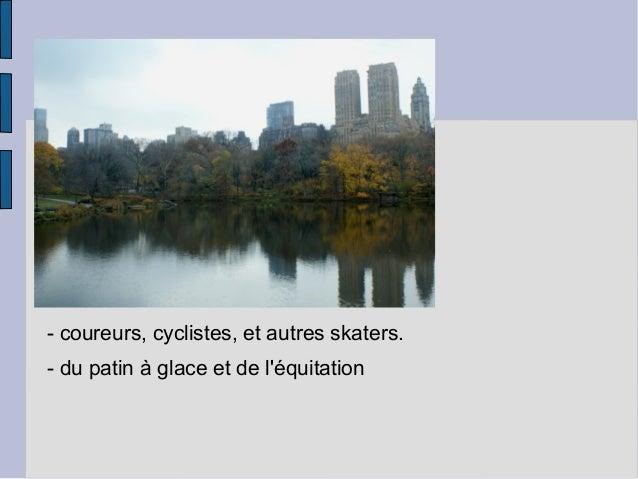 - coureurs, cyclistes, et autres skaters. - du patin à glace et de l'équitation