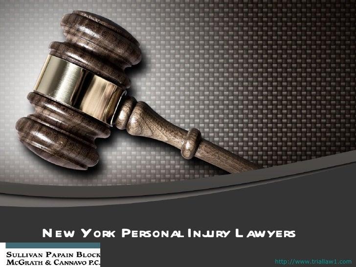 N ew York Personal Injury L awyers                               http://www.triallaw1.com