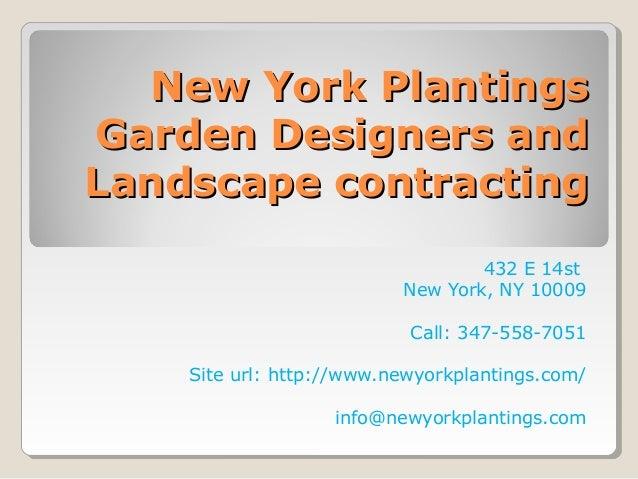 New York PlantingsNew York Plantings Garden Designers andGarden Designers and Landscape contractingLandscape contracting 4...