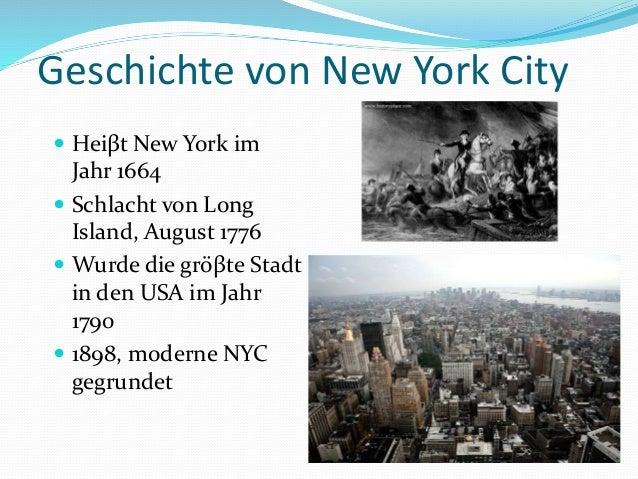 Geschichte von New York City  Heiβt New York im Jahr 1664  Schlacht von Long Island, August 1776  Wurde die gröβte Stad...
