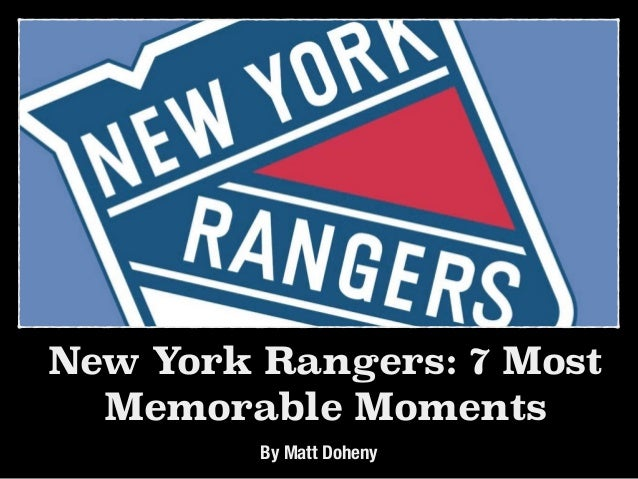 New York Rangers: 7 Most Memorable Moments By Matt Doheny