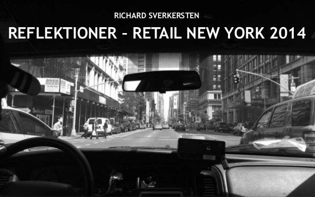 REFLEKTIONER – RETAIL NEW YORK 2014 RICHARD SVERKERSTEN