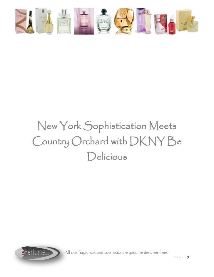 New York Sophistication MeetsCountry Orchard with DKNY Be                  Delicious      All our fragrances and cosmetics...