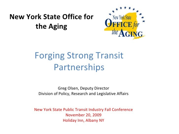 New York State Office for the Aging Greg Olsen, Deputy Director Division of Policy, Research and Legislative Affairs New Y...