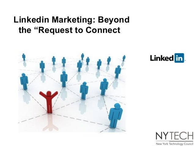"Linkedin Marketing: Beyond the ""Request to Connect"""