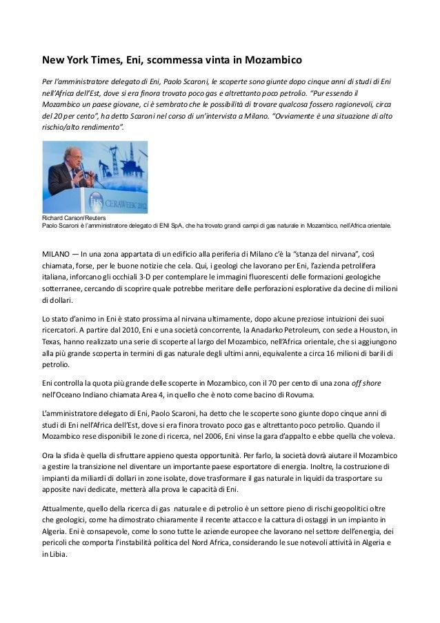New York Times, Eni, scommessa vinta in MozambicoPer l'amministratore delegato di Eni, Paolo Scaroni, le scoperte sono giu...