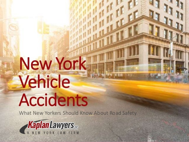 New York Vehicle AccidentsWhat New Yorkers Should Know About Road Safety