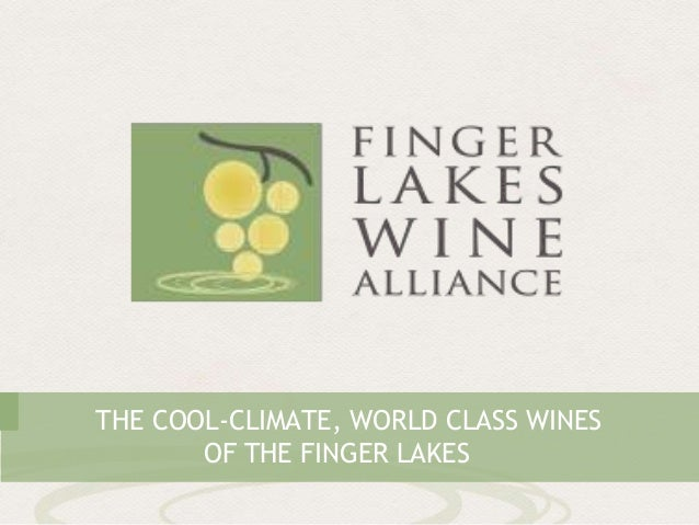 THE COOL-CLIMATE, WORLD CLASS WINES OF THE FINGER LAKES
