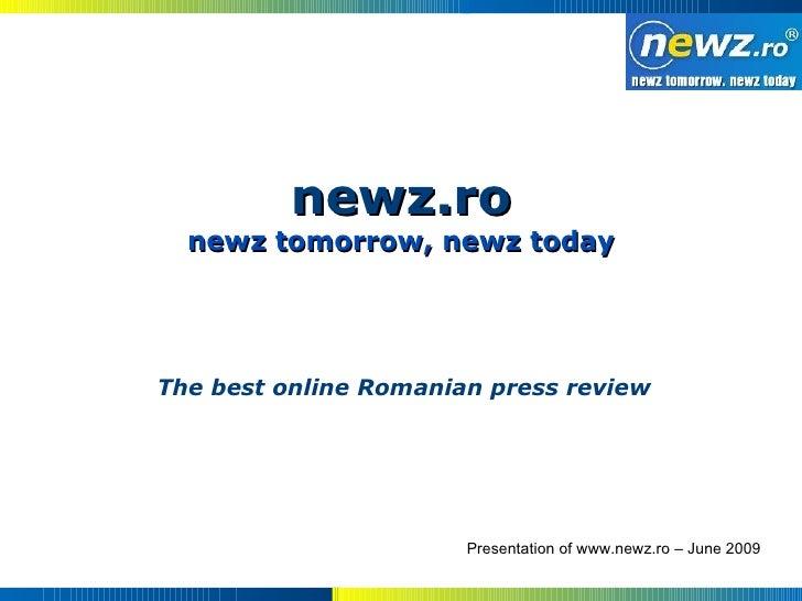 newz.ro   newz tomorrow, newz today     The best online Romanian press review                            Presentation of w...