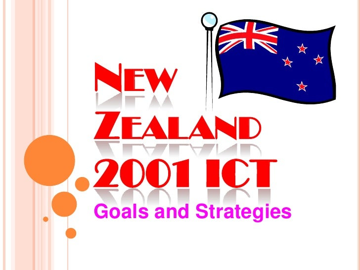 New Zealand 2001 ICT<br />Goals and Strategies<br />