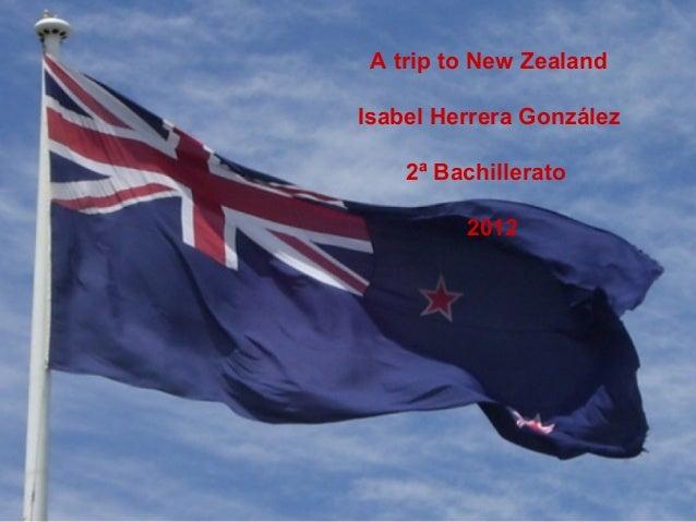 A trip to New ZealandIsabel Herrera González2ª Bachillerato2012