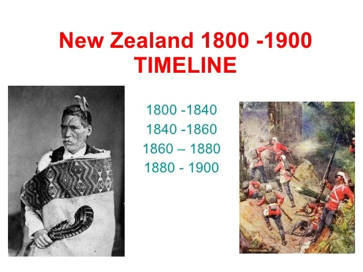 New Zealand 1800 -1900 TIMELINE 1800 -1840 1840 -1860 1860 – 1880 1880 - 1900