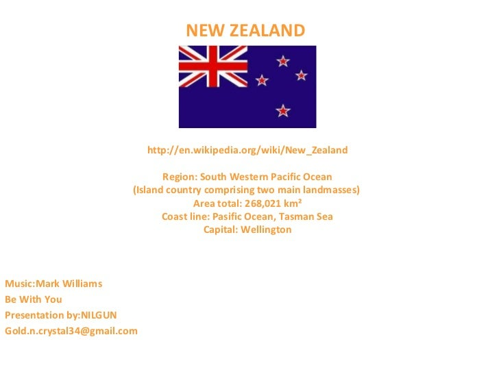 NEW ZEALAND http://en.wikipedia.org/wiki/New_Zealand Region: South Western Pacific Ocean (Island country comprising two ma...