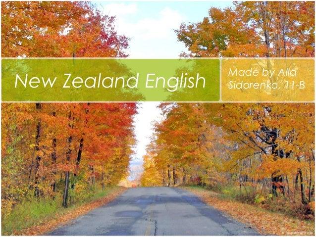 New Zealand English  Made by Alla Sidorenko, 11-B