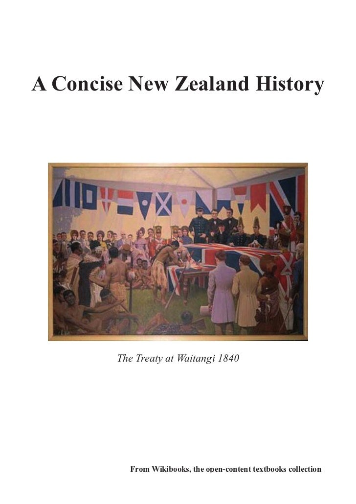 A Concise New Zealand History        The Treaty at Waitangi 1840          From Wikibooks, the open-content textbooks colle...