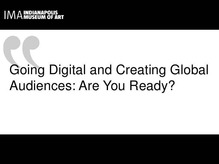 Going Digital and Creating Global Audiences: Are You Ready?<br />