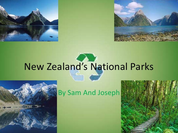 New Zealand's National Parks<br />By Sam And Joseph<br />