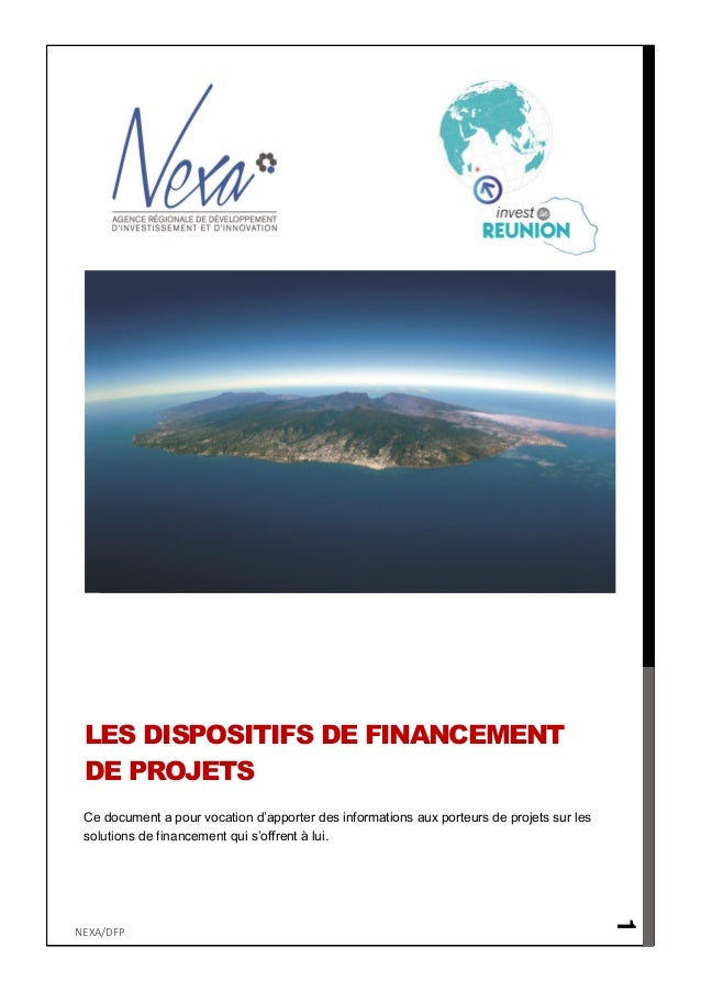 LES DISPOSITIFS DE FINANCEMENT DE PROJETS Ce document a pour vocation d'apporter des informations aux porteurs de projets ...