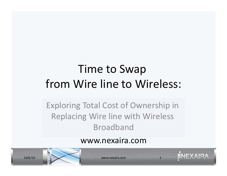 Time	   to	   Swap	    	                  from	   Wire	   line	   to	   Wireless:                                         ...