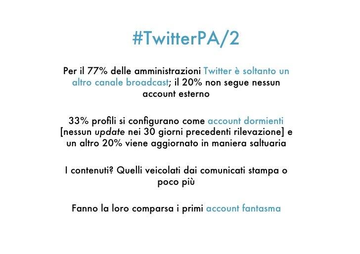 #TwitterPA/2Per il 77% delle amministrazioni Twitter è soltanto un  altro canale broadcast; il 20% non segue nessun       ...