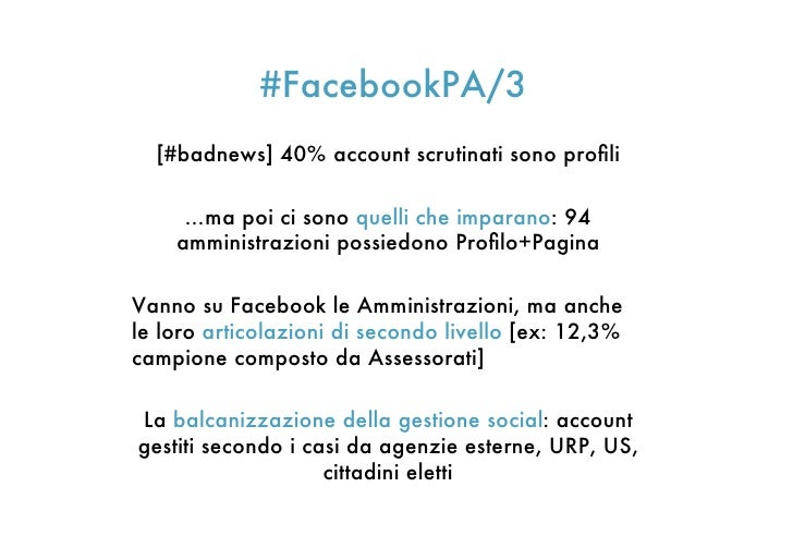#FacebookPA/3  [#badnews] 40% account scrutinati sono profili     …ma poi ci sono quelli che imparano: 94    amministrazion...