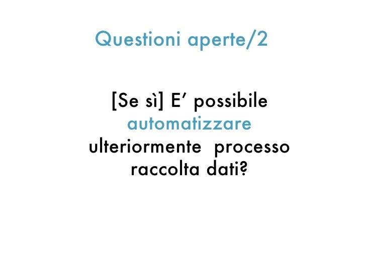 Questioni aperte/3[Se sì] Quali prossimi step?