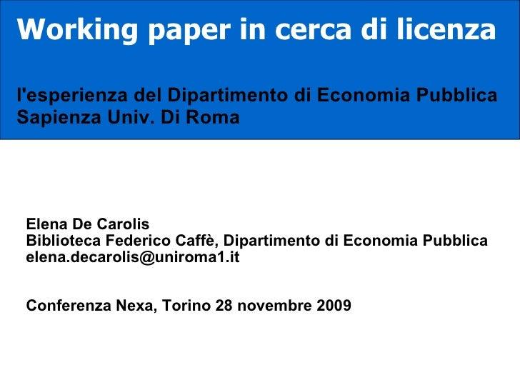 Working paper in cerca di licenza l'esperienza del Dipartimento di Economia Pubblica  Sapienza Univ. Di Roma  Elena De Car...