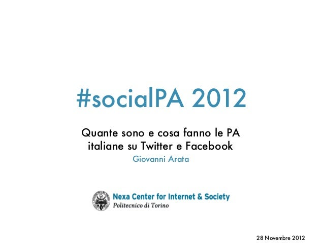 #socialPA 2012Quante sono e cosa fanno le PAitaliane su Twitter e FacebookGiovanni Arata28 Novembre 2012