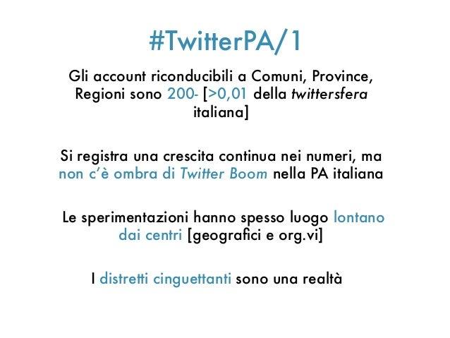 #TwitterPA/1Gli account riconducibili a Comuni, Province,Regioni sono 200- [>0,01 della twittersferaitaliana]Si registra u...