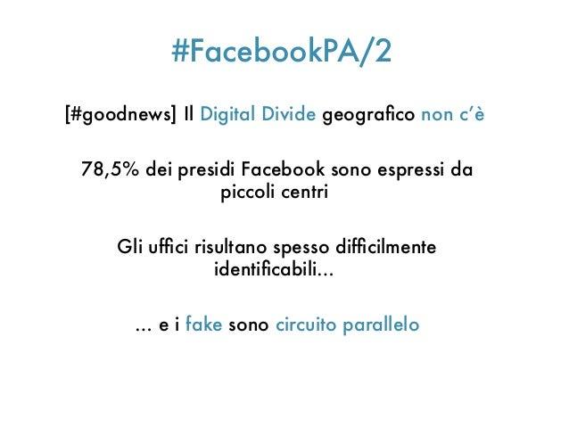 #FacebookPA/2[#goodnews] Il Digital Divide geografco non c'è78,5% dei presidi Facebook sono espressi dapiccoli centriGli u...