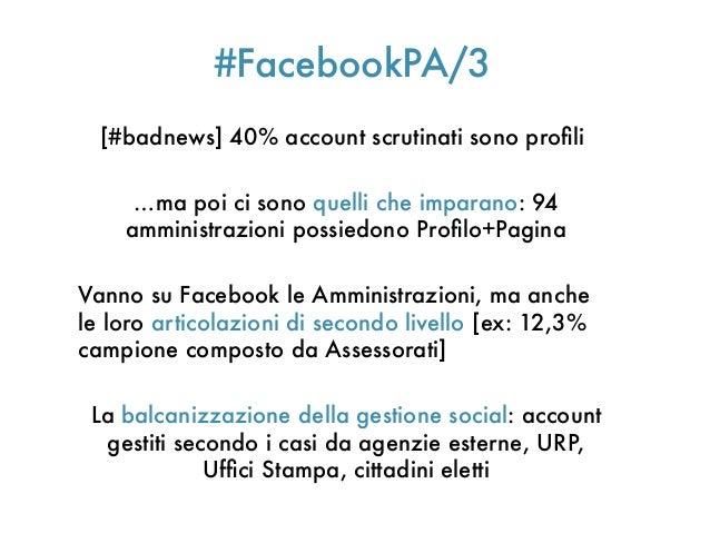 #FacebookPA/3[#badnews] 40% account scrutinati sono profli…ma poi ci sono quelli che imparano: 94amministrazioni possiedon...