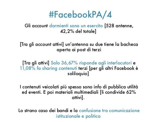 #FacebookPA/4Gli account dormienti sono un esercito [528 antenne,42,2% del totale][Tra gli account attivi] un'antenna su d...