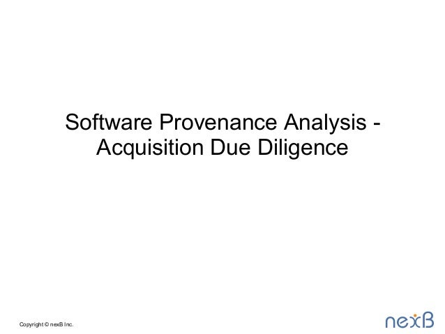 Copyright © nexB Inc. Software Provenance Analysis - Acquisition Due Diligence