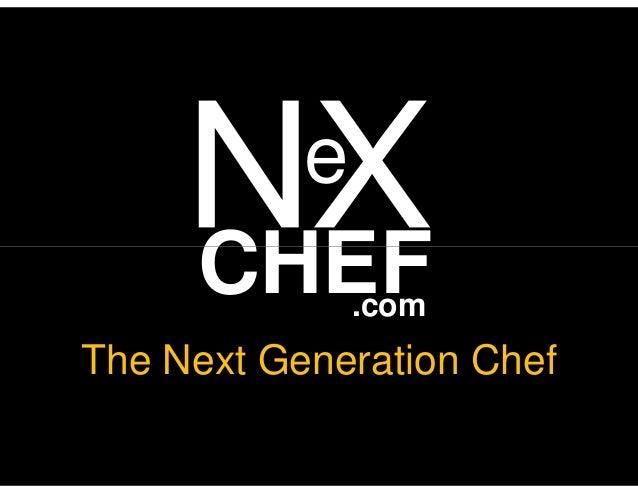 e  CHEF .com  The Next Generation Chef