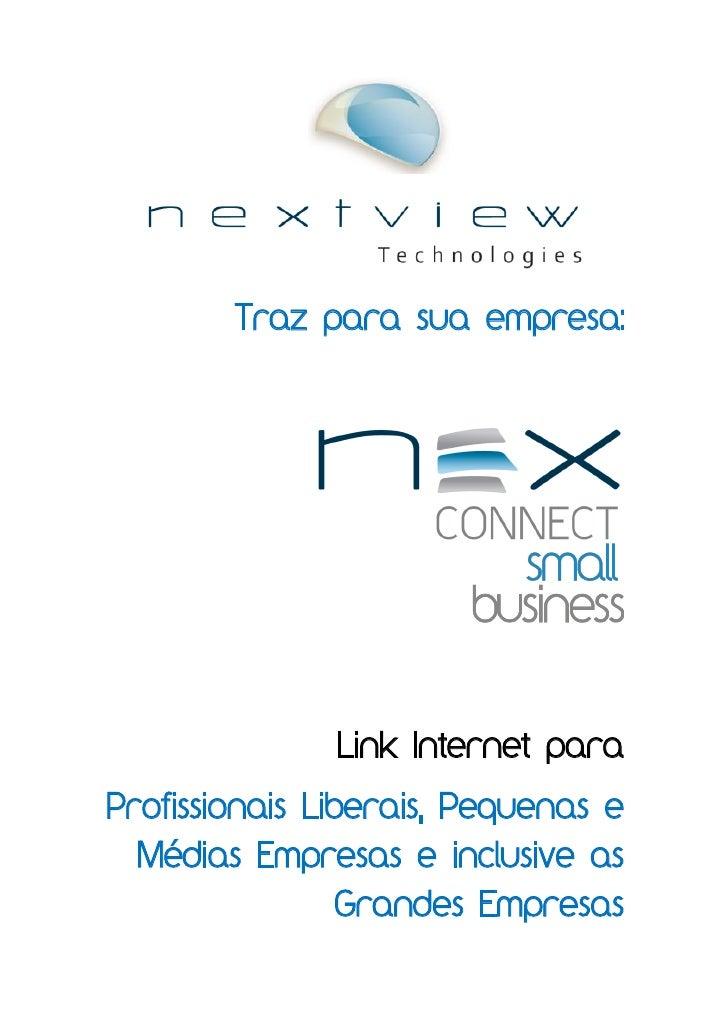 Traz para sua empresa:               Link Internet paraProfissionais Liberais, Pequenas e  Médias Empresas e inclusive as ...