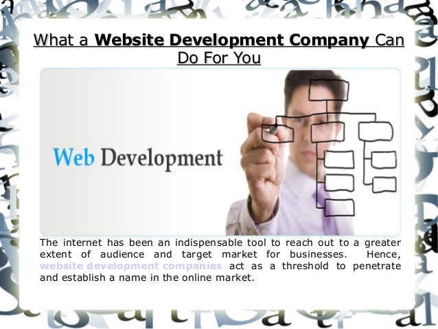 What a Website Development Company Can Do For You  The internet has been an indispensable tool to reach out to a greater e...