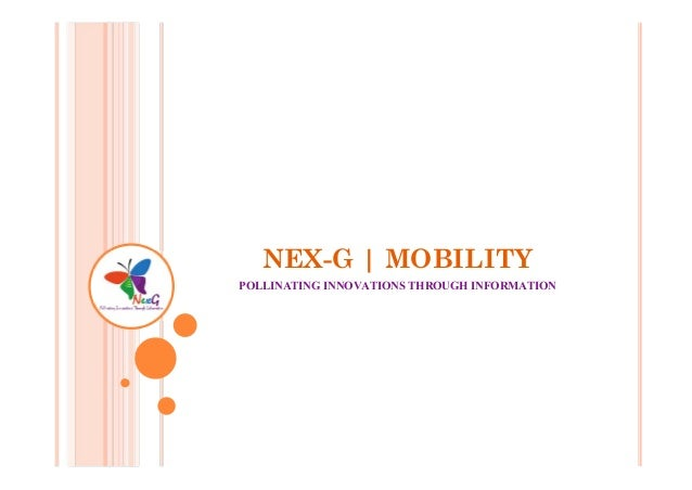 NEX-G | MOBILITY POLLINATING INNOVATIONS THROUGH INFORMATION