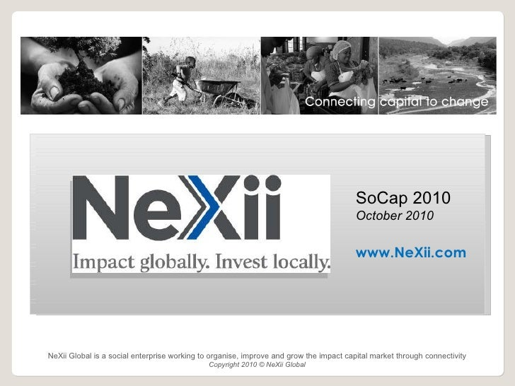 s NeXii Global is a social enterprise working to organise, improve and grow the impact capital market through connectivity...