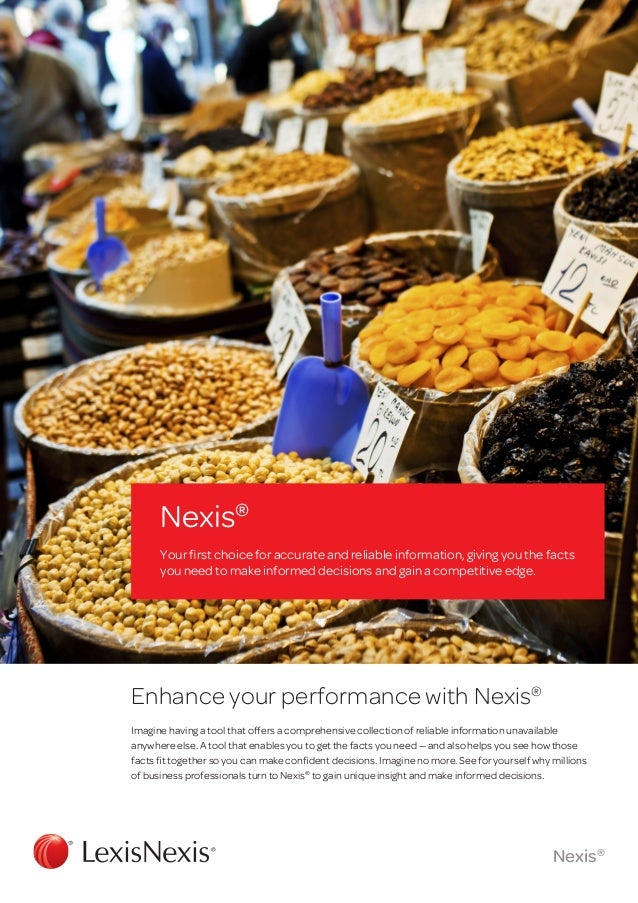 Nexis® Your first choice for accurate and reliable information, giving you the facts you need to make informed decisions a...