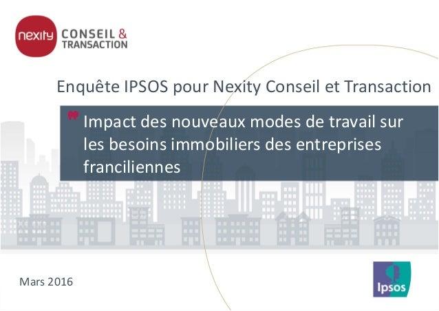 Enquête IPSOS pour Nexity Conseil et Transaction Impact des nouveaux modes de travail sur les besoins immobiliers des entr...