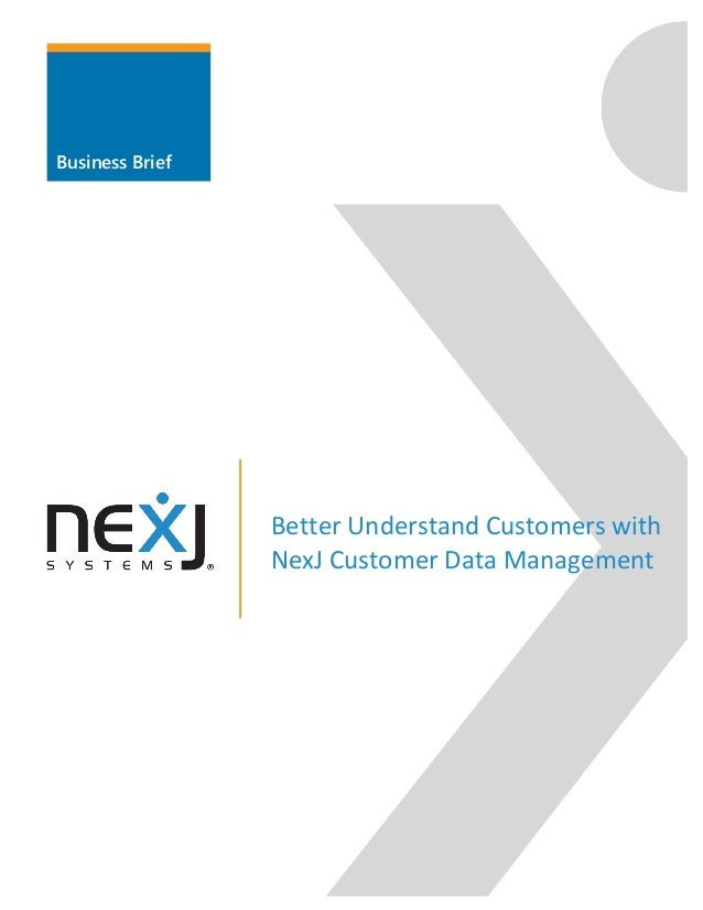 Business Brief Better Understand Customers with NexJ Customer Data Management
