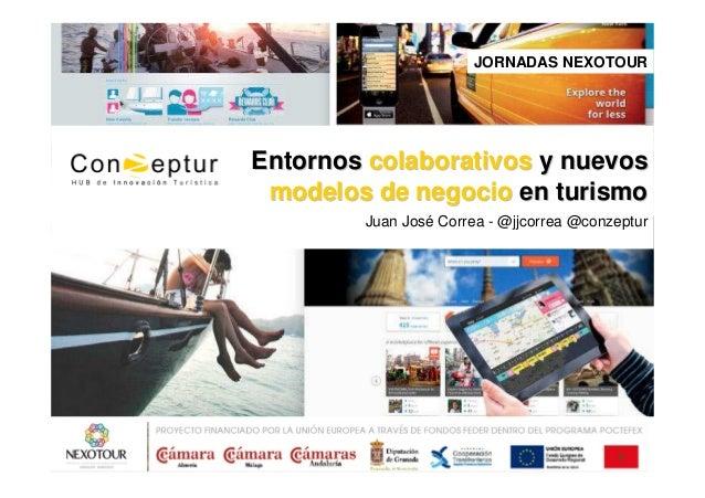 EntornosEntornos colaborativoscolaborativos y nuevosy nuevos modelos de negociomodelos de negocio en turismoen turismo Jua...