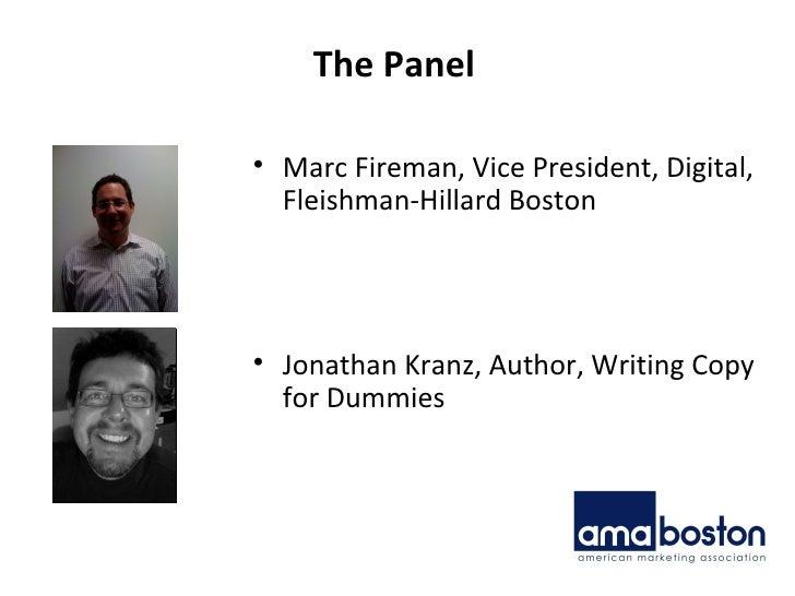 The Panel <ul><li>Marc Fireman, Vice President, Digital, Fleishman-Hillard Boston </li></ul><ul><li>Jonathan Kranz, Author...