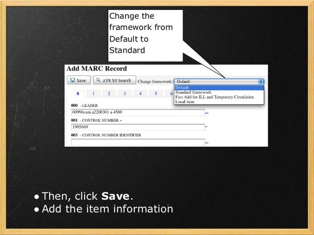 Change the framework from Default to Standard ●Then, click Save. ●Add the item information