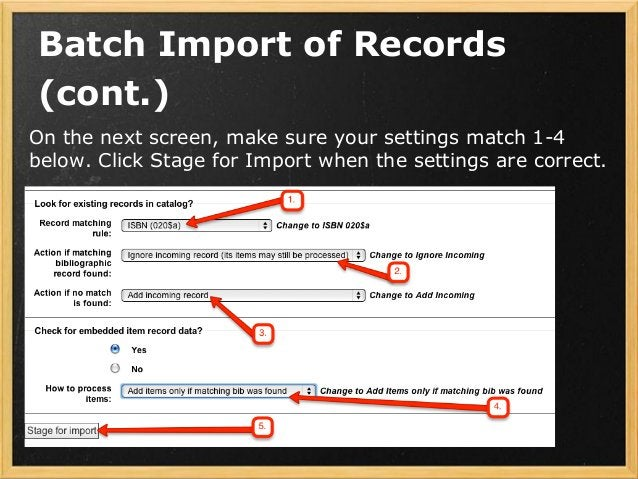 Batch Import of Records (cont.) On the next screen, make sure your settings match 1-4 below. Click Stage for Import when t...
