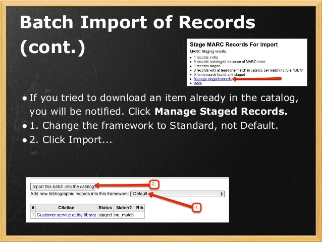 Batch Import of Records (cont.) ● If you tried to download an item already in the catalog, you will be notified. Click Man...