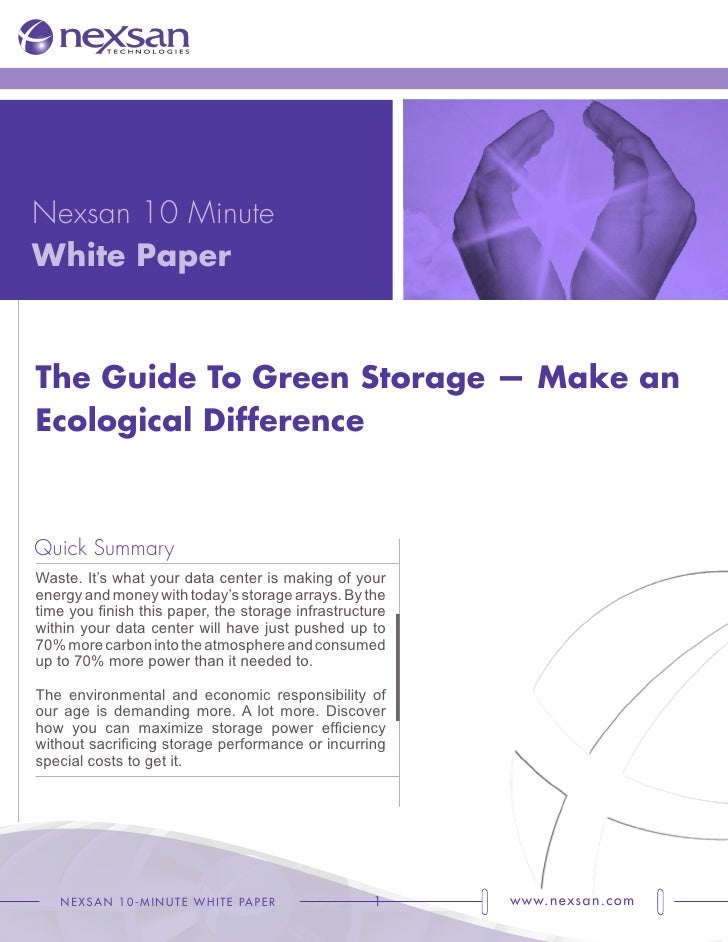 Nexsan 10 Minute White Paper   The Guide To Green Storage — Make an Ecological Difference    Quick Summary Waste. It's wha...